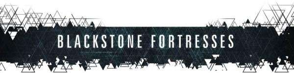 Blackstone-Fortress-banner